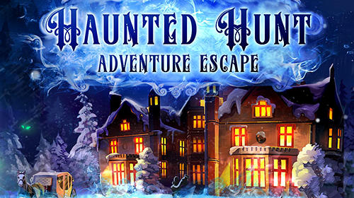 Download Adventure escape: Haunted hunt für Android kostenlos.