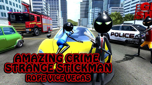 Download Amazing crime strange stickman: Rope vice Vegas für Android kostenlos.
