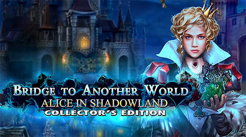 Download Bridge to another world: Alice in Shadowland. Collector's edition für Android kostenlos.