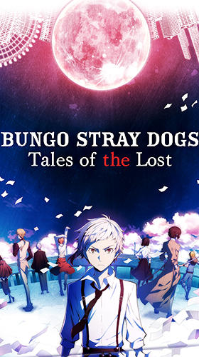 Download Bungo stray dogs: Tales of the lost für Android kostenlos.