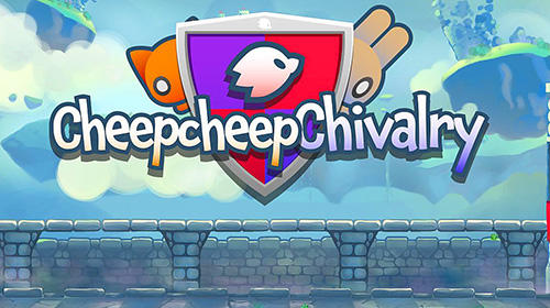 Download Cheepcheep chivalry für Android kostenlos.