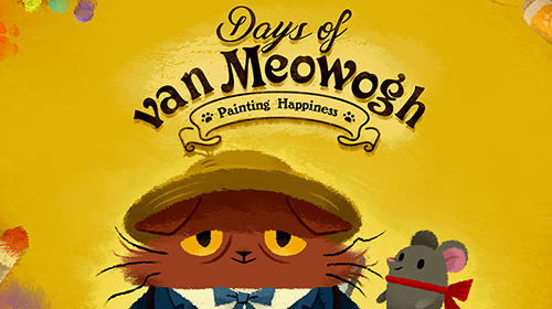 Download Days of van Meowogh für Android kostenlos.