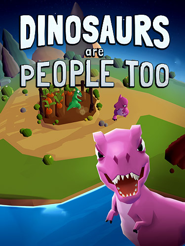 Download Dinosaurs are people too für Android kostenlos.