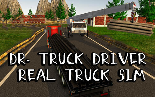 Download Dr. Truck driver: Real truck simulator 3D für Android kostenlos.