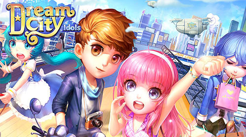 Download Dream city idols für Android kostenlos.