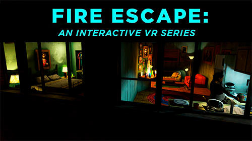 Download Fire escape: An interactive VR series für Android kostenlos.