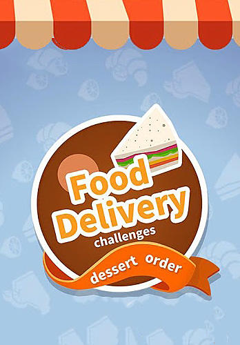 Download Food delivery: Dessert order challenges für Android kostenlos.