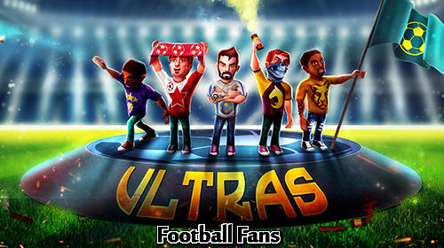 Download Football fans: Ultras the game für Android kostenlos.