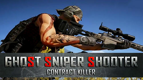 Download Ghost sniper shooter: Contract killer für Android 4.0.3 kostenlos.