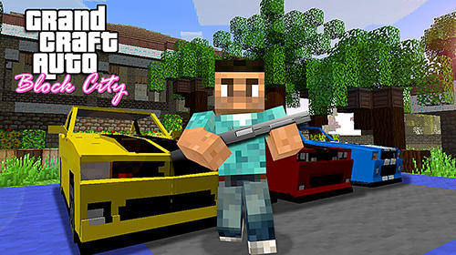 Download Grand craft auto: Block city für Android kostenlos.