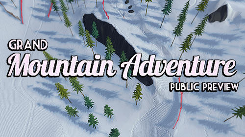 Download Grand mountain adventure: Public preview für Android 6.0 kostenlos.