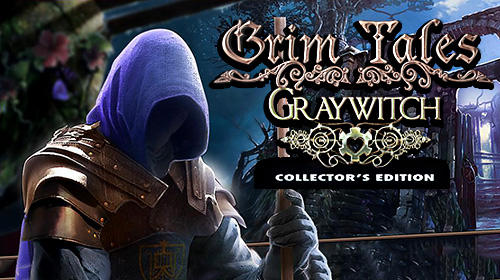 Download Grim tales: Graywitch. Collector's edition für Android kostenlos.