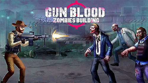Download Gun blood zombies building für Android kostenlos.
