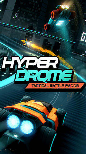 Download Hyperdrome: Tactical battle racing für Android kostenlos.
