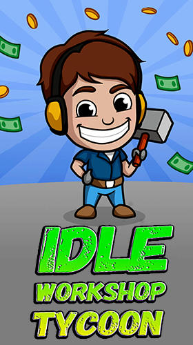 Download Idle workshop tycoon für Android kostenlos.