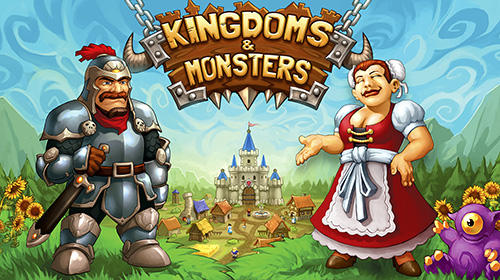 Download Kingdoms and monsters für Android kostenlos.