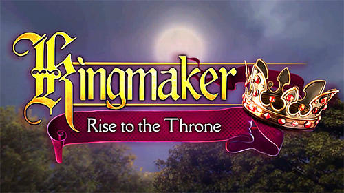 Download Kingmaker: Rise to the throne für Android kostenlos.