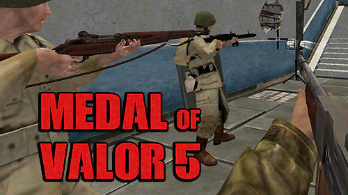 Download Medal of valor 5: Multiplayer für Android kostenlos.