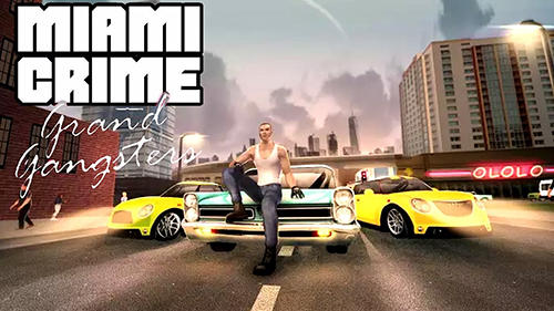 Download Miami crime: Grand gangsters für Android kostenlos.