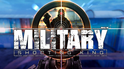 Download Military shooting king für Android kostenlos.