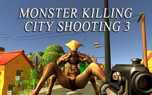 Download Monster killing city shooting 3: Trigger strike für Android kostenlos.