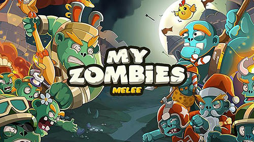 Download My zombies: Melee für Android kostenlos.