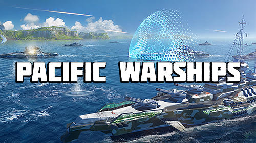 Download Pacific warships: Epic battle für Android kostenlos.
