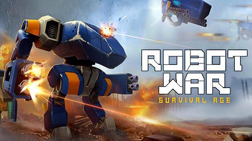 Download Robot war: Survival age für Android kostenlos.