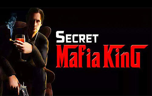 Download Secret mafia king für Android kostenlos.