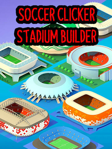 Download Soccer clicker stadium builder für Android kostenlos.