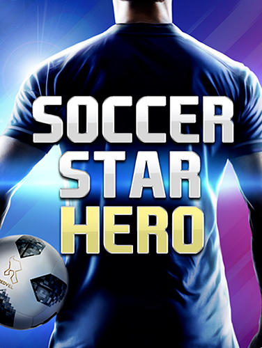 Download Soccer star 2019: Ultimate hero. The soccer game! für Android kostenlos.