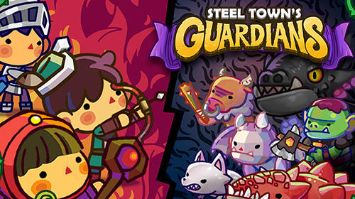 Download Steel town's guardians für Android kostenlos.
