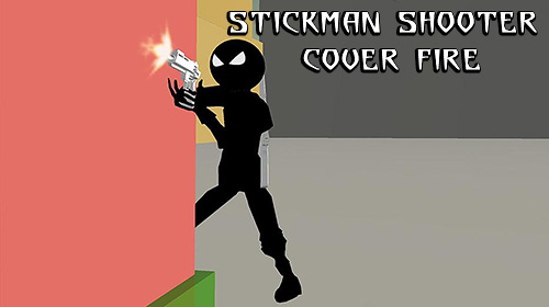 Stickman shooter: Cover fire