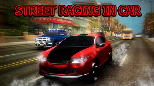 Download Street racing in car für Android kostenlos.