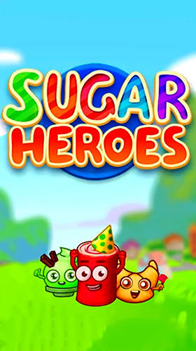 Download Sugar heroes: World match 3 game! für Android kostenlos.