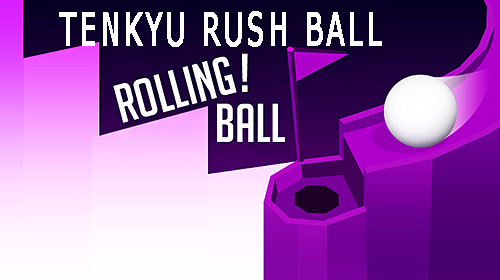 Download Tenkyu rush ball: Rolling ball 3D für Android kostenlos.