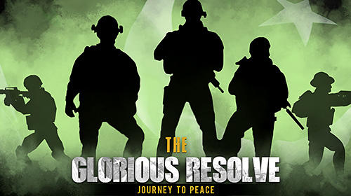 Download The glorious resolve: Journey to peace für Android kostenlos.