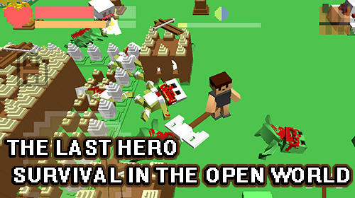Download The last hero: Survival in the open world für Android kostenlos.