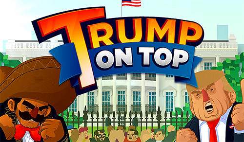 Download Trump on top für Android kostenlos.