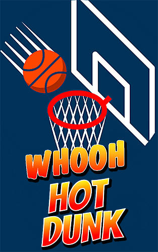 Download Whooh hot dunk: Free basketball layups game für Android kostenlos.