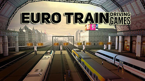 Download Euro train driving games für Android kostenlos.
