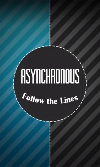 Download Follow the lines: Asynchronous XXX für Android kostenlos.