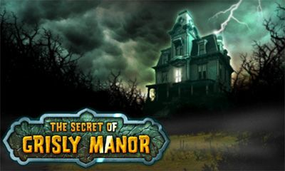 Download The Secret of Grisly Manor für Android kostenlos.
