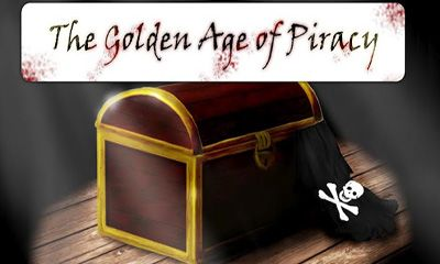 Download The Golden Age of Piracy für Android kostenlos.