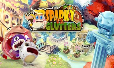 Download Sparky vs Glutters für Android kostenlos.