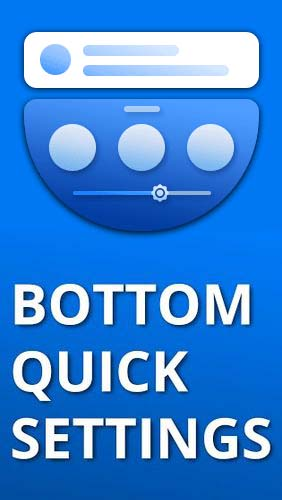 Kostenlos das System app Bottom quick settings - Notification customisation für Android Handys und Tablets herunterladen.