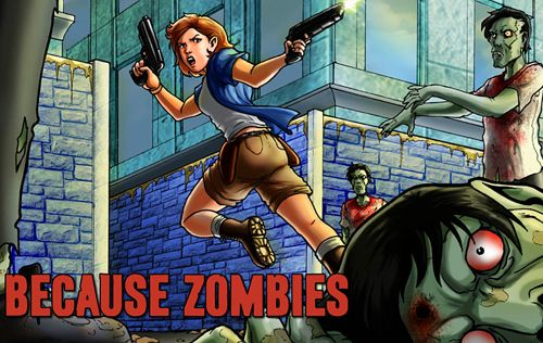 Because zombies