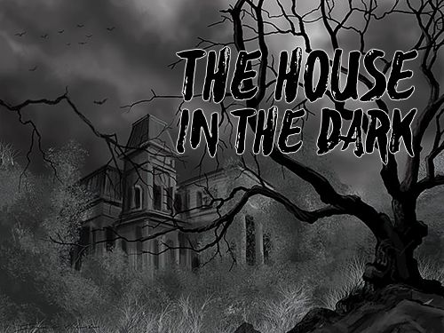 Download The house in the dark für iPhone kostenlos.